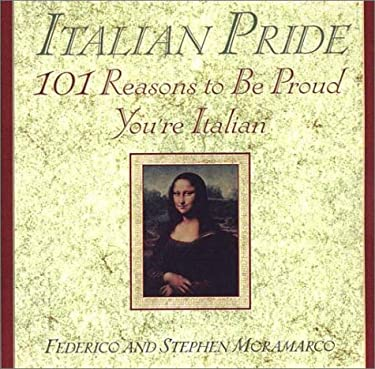 Italian Pride: 101 Reasons to Be Proud You're Italian 9781559725125