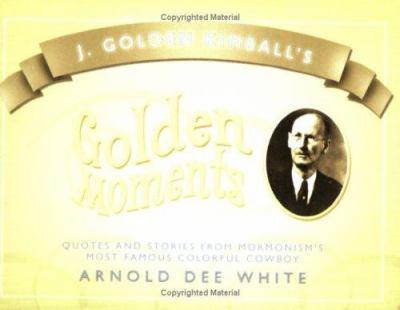 J. Golden Kimball's Golden Moments 9781555171643