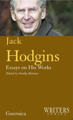 Jack Hodgins: Essays on His Works: Essays on His Works 9781550713008