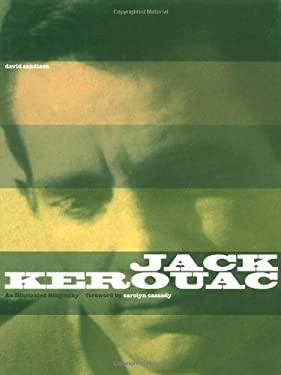 Jack Kerouac: An Illustrated Biography 9781556523588