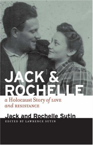 Jack and Rochelle: A Holocaust Story of Love and Resistance 9781555975036