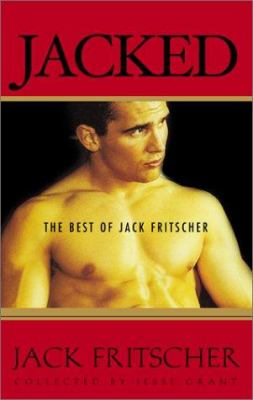 Jacked: The Best of Jack Fritscher 9781555837464