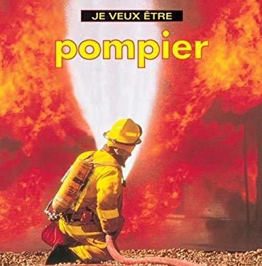 Je Veux Etre Pompier = I Want to Be a Firefighter 9781554071043