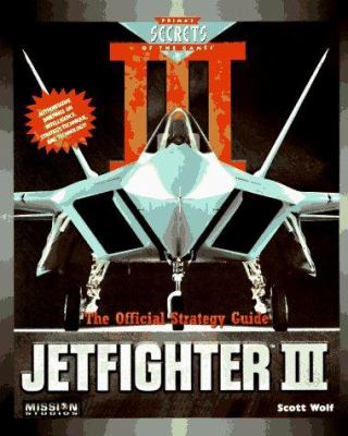Jetfighter III: The Official Strategy Guide 9781559587181
