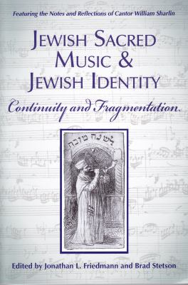 Jewish Sacred Music and Jewish Identity: Continuity and Fragmentation 9781557788726