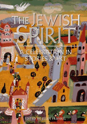 Jewish Spirit: Stories & Art 9781556706233