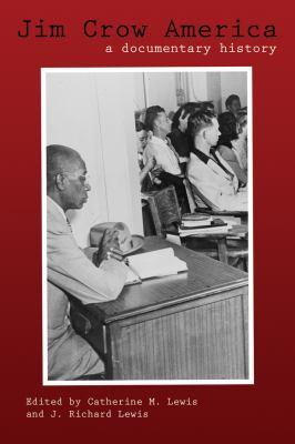 Jim Crow America: A Documentary History 9781557288950