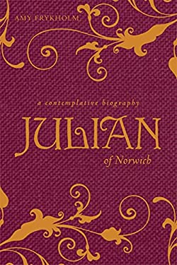 Julian of Norwich: A Contemplative Biography 9781557256263