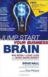 Jump Start Your Business Brain: Win More, Lose Less and Make More Money with Your New Products, Services, Sales and Advertising 6914436