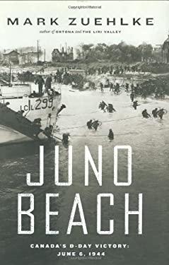 Juno Beach: Canada's D-Day Victory, June 6, 1944