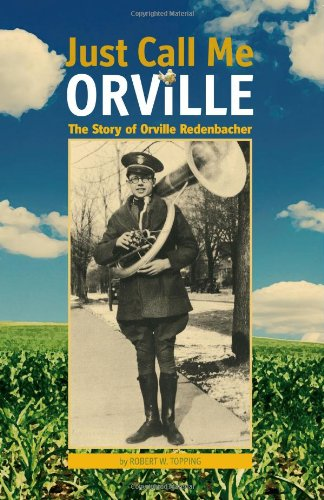 Just Call Me Orville: The Story of Orville Redenbacher 9781557535955