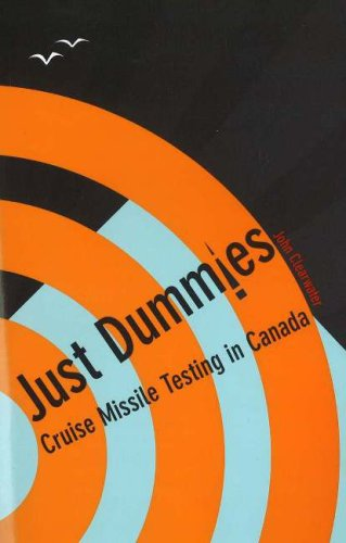 Just Dummies: Cruise Missile Testing in Canada 9781552382110