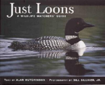 Just Loons: A Wildlife Watchers' Guide 9781550410549
