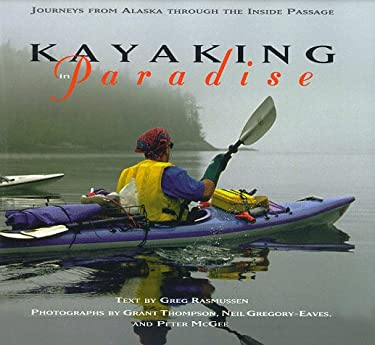 Kayaking in Paradise: The Journey from Alaska Through the Inside Passage 9781551106335
