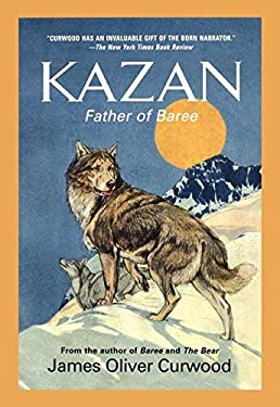 Kazan: Father of Baree 9781557042255