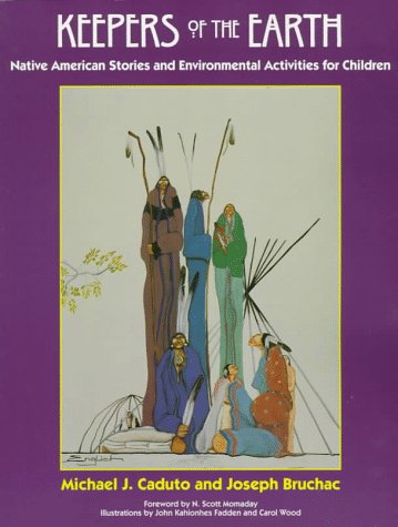 Keepers of the Earth: Native American Stories and Environmental Activities for Children 9781555913854