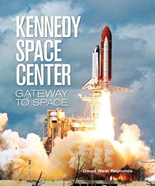 Kennedy Space Center: Gateway to Space 9781554070398