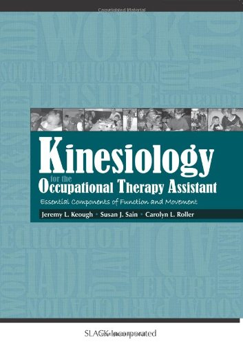 Kinesiology for the Occupational Therapy Assistant: Essential Components of Function and Movement 9781556429675