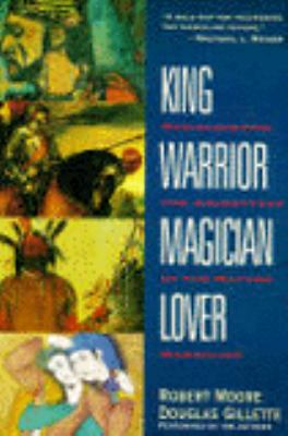 King, Warrior, Magician, Lover: Rediscovering the Archetypes of the Mature Masculine (2 Cas) 9781559945059