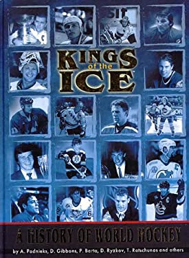 Kings of the Ice: A History of World Hockey 9781553210993