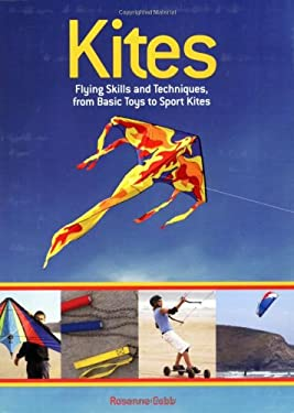 Kites: Flying Skills and Techniques, from Basic Toys to Sport Kites 9781554072620