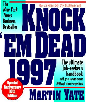 Knock Em Dead 1997: The Ultimate Job Seekers Handbook 9781558506534