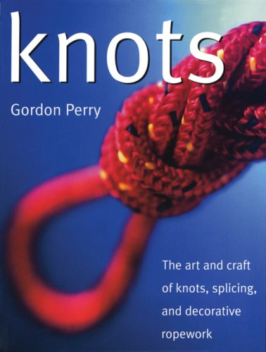 Knots: The Art and Craft of Knots, Splicing, and Decorative Ropework 9781552858233