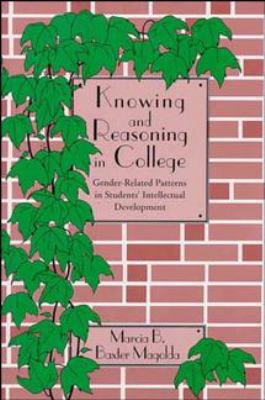 Knowing and Reasoning in College: Gender-Related Patterns in Students' Intellectual Development 9781555424671