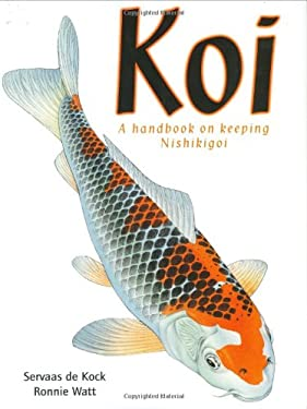 Koi: A Handbook on Keeping Nishikigoi 9781554072156