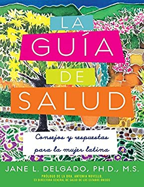 La Guia de Salud: Consejos y Respuestas Para la Mujer Latina = The Guide to Health 9781557048554