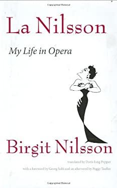 La Nilsson: My Life in Opera 9781555536701