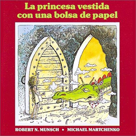 La Princesa Vestida Con Una Bolsa de Papel = The Paper Bag Princess 9781550370980