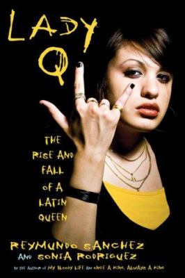 Lady Q: The Rise and Fall of a Latin Queen 9781556527227