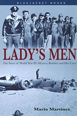 Lady's Men: The Story of World War II's Mystery Bomber and Her Crew 9781557505538