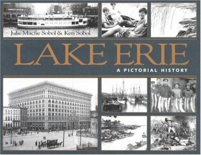 Lake Erie: A Pictorial History 9781550464696