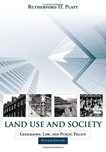 Land Use and Society, Revised Edition: Geography, Law, and Public Policy 9781559636858