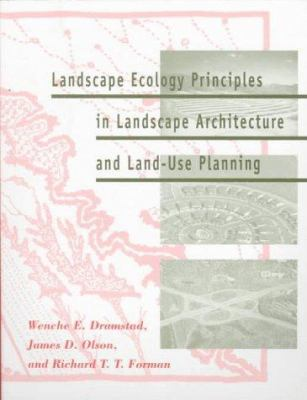 Landscape Ecology Principles in Landscape Architecture and Land-Use Planning 9781559635141