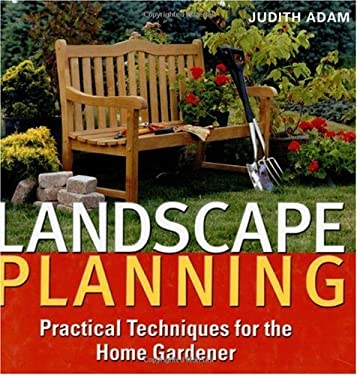 Landscape Planning: Practical Techniques for the Home Gardener 9781554072583