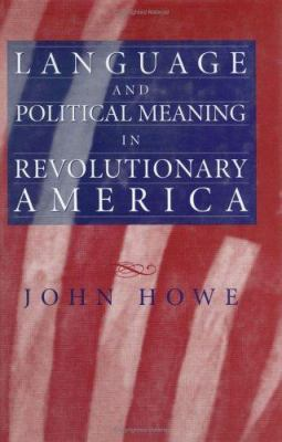 Language and Political Meaning in Revolutionary America 9781558494220