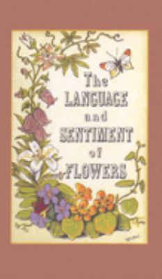 The Language and Sentiment of Flowers 9781557093844