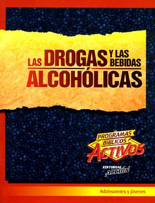Las Drogas y Las Bebidas Alcoholicas 9781559456647