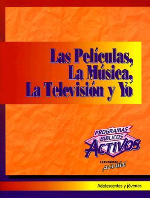 Las Peliculas, La Musica, La Television y Yo = Movies, Music, TV & Me 9781559456654