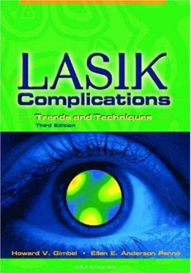 Lasik Complications: Trends and Techniques 9781556426360
