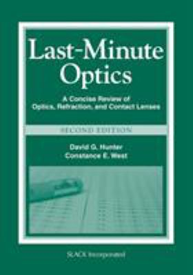 Last-Minute Optics: A Concise Review of Optics, Refraction, and Contact Lenses 9781556429279