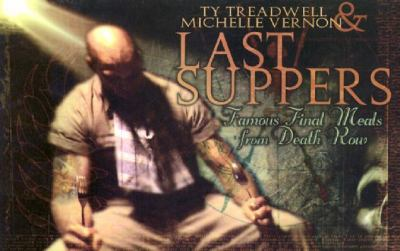 Last Suppers: Famous Final Meals from Death Row 9781559502177