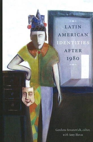 Latin American Identities After 1980 9781554581832