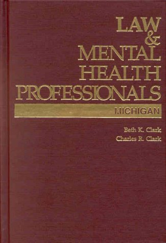 Law and Mental Health Professionals: Michigan 9781557987150