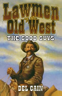 Lawmen of the Old West: The Good Guys 9781556226779