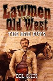 Lawmen of the Old West: The Bad Guys: The Bad Guys 6876484