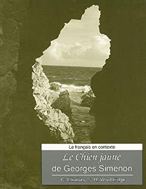 Le Francais En Contexte: Le Chien Jaune de Georges Simenon 9781551301303